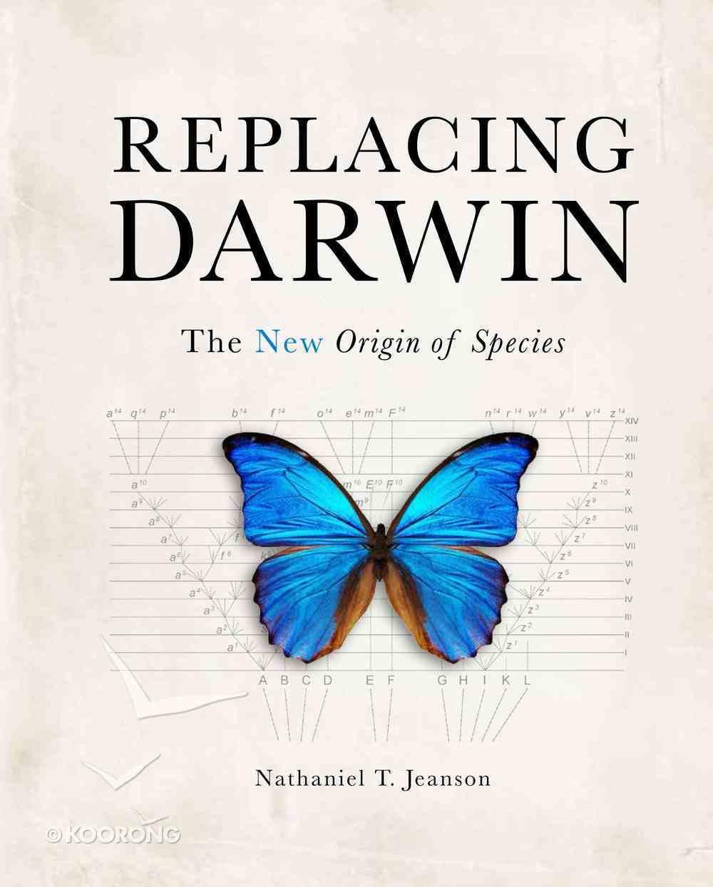 Replacing Darwin: The New Origin of Species Hardback