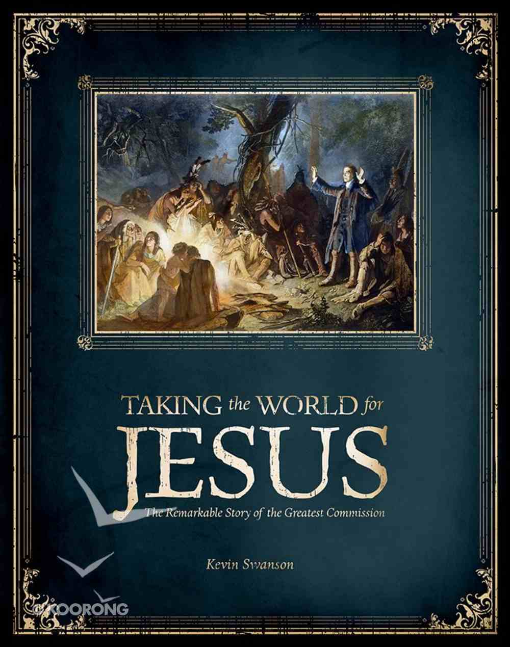 Taking the World For Jesus: The Remarkable Story of the Greatest Commission Paperback