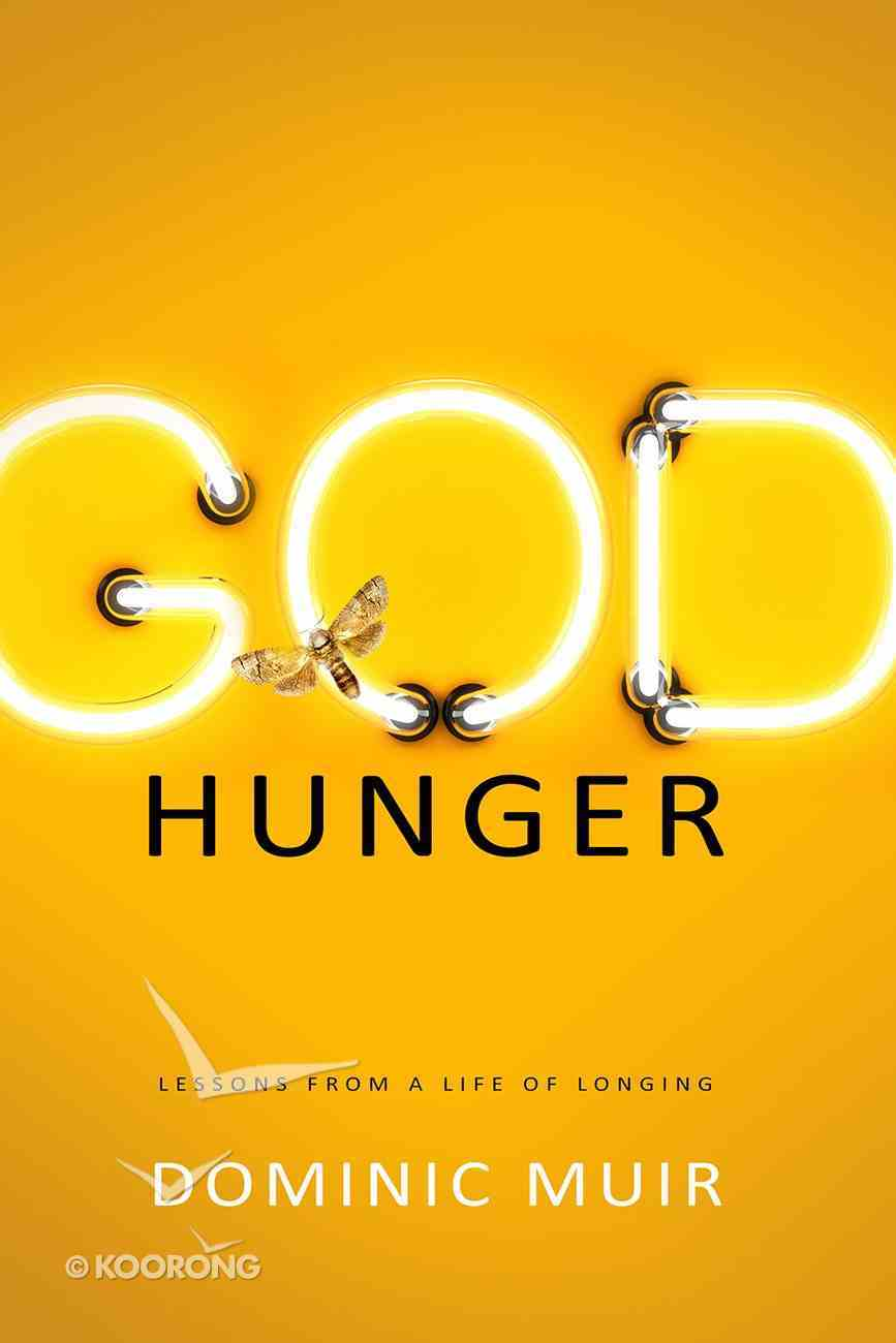 God Hunger: Lessons From a Life of Longing Paperback