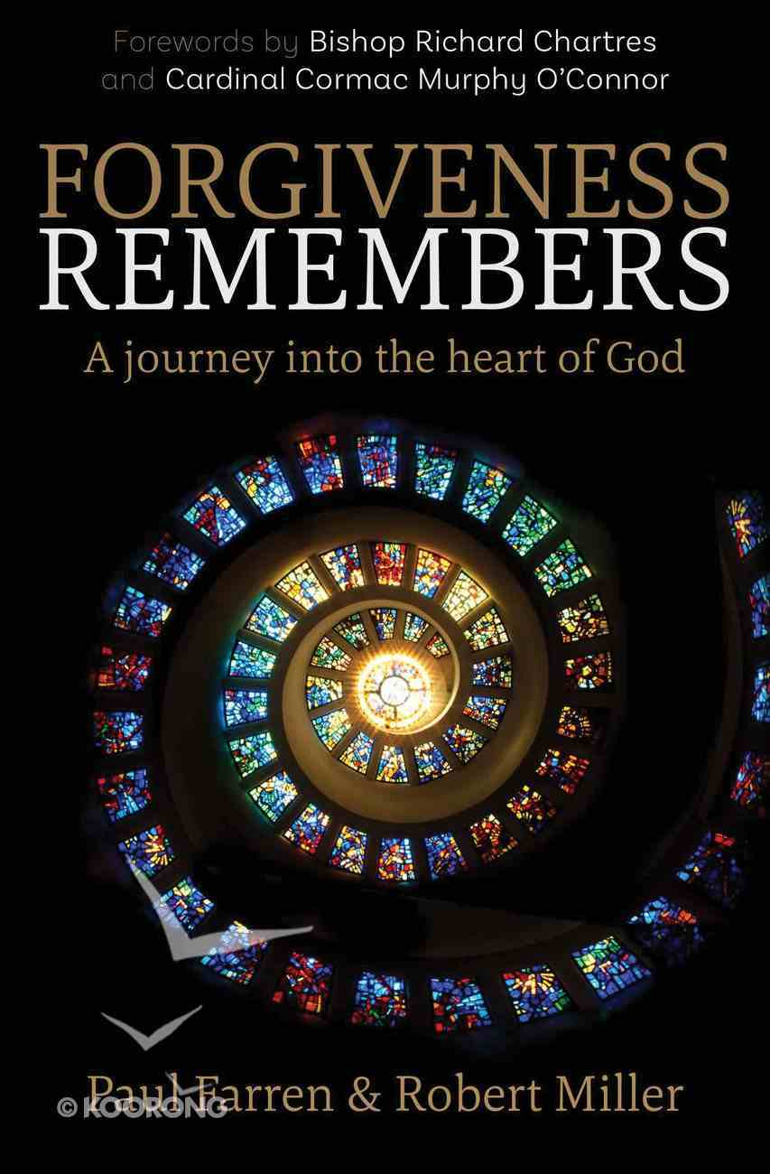 Forgiveness Remembers: A Journey Into the Heart of God Paperback