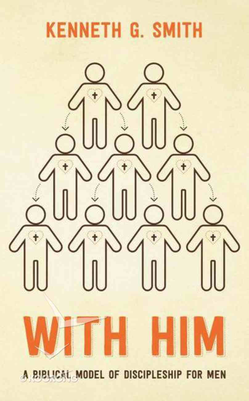 With Him: A Biblical Model of Discipleship For Men Booklet