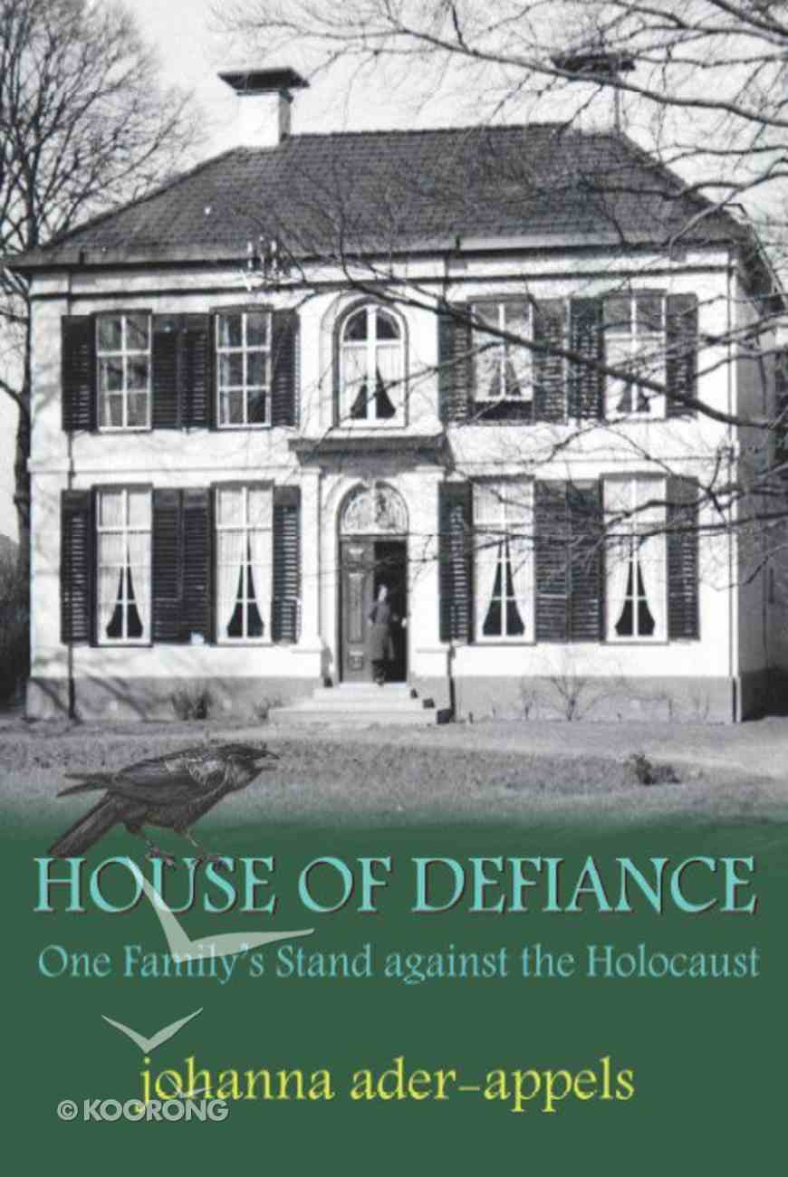 House of Defiance: One Family's Stand Against the Holocaust Paperback