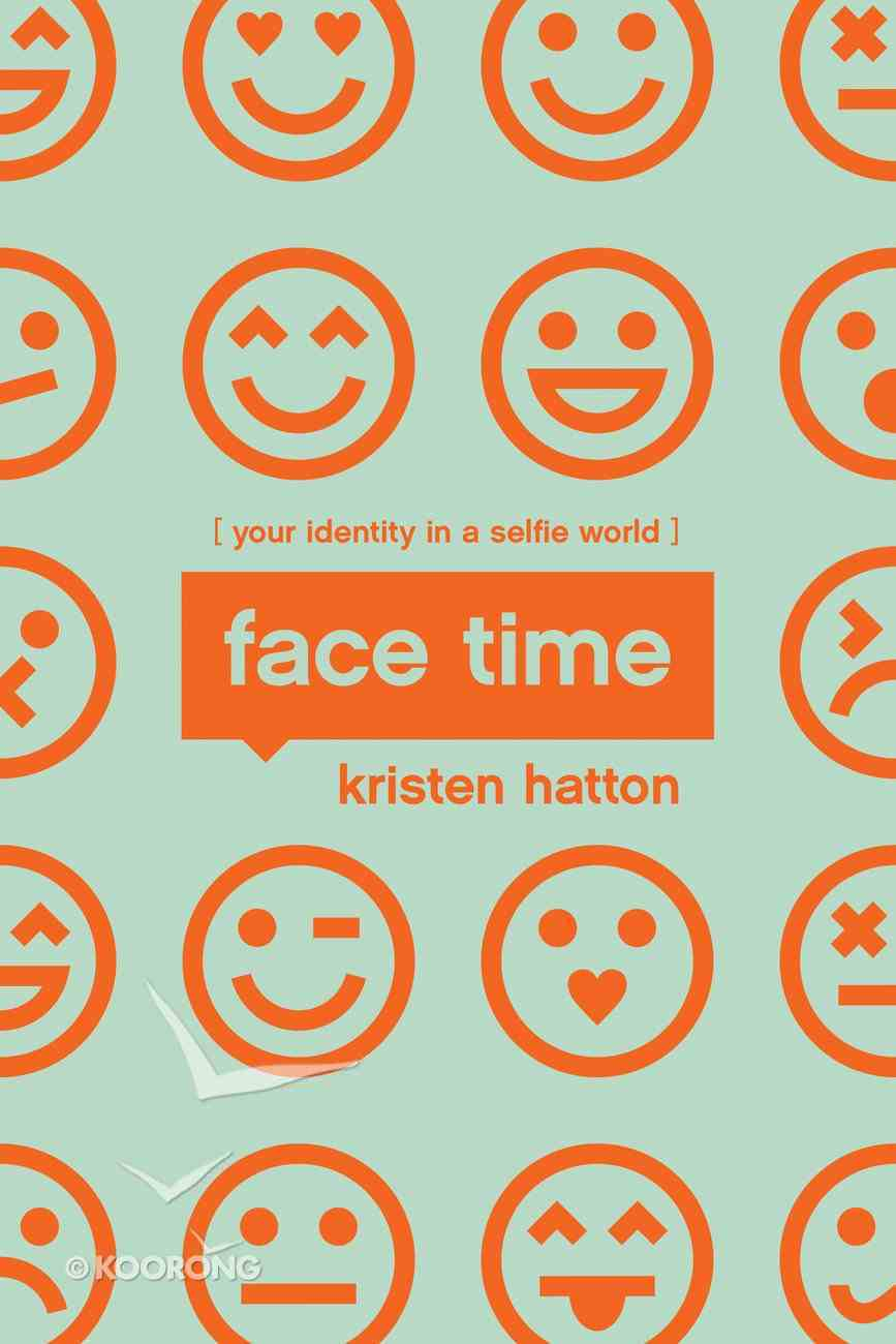 Face Time: Your Identity in a Selfie World Paperback