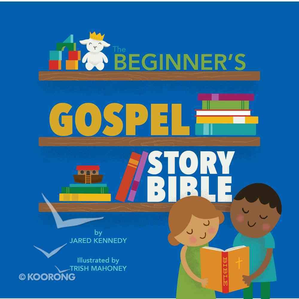 The Beginner's Gospel Story Bible Hardback