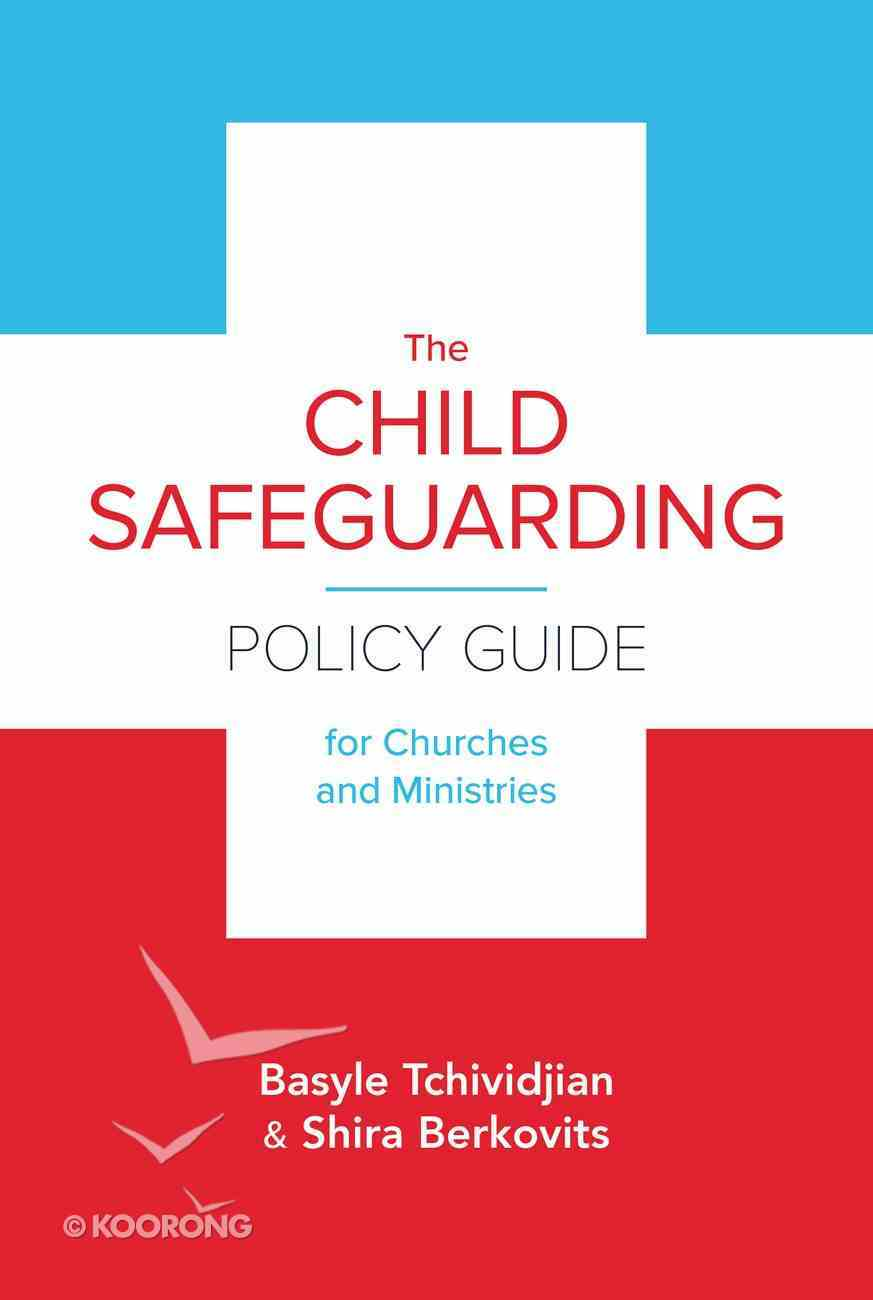 The Child Safeguarding Policy Guide For Churches and Ministries Paperback