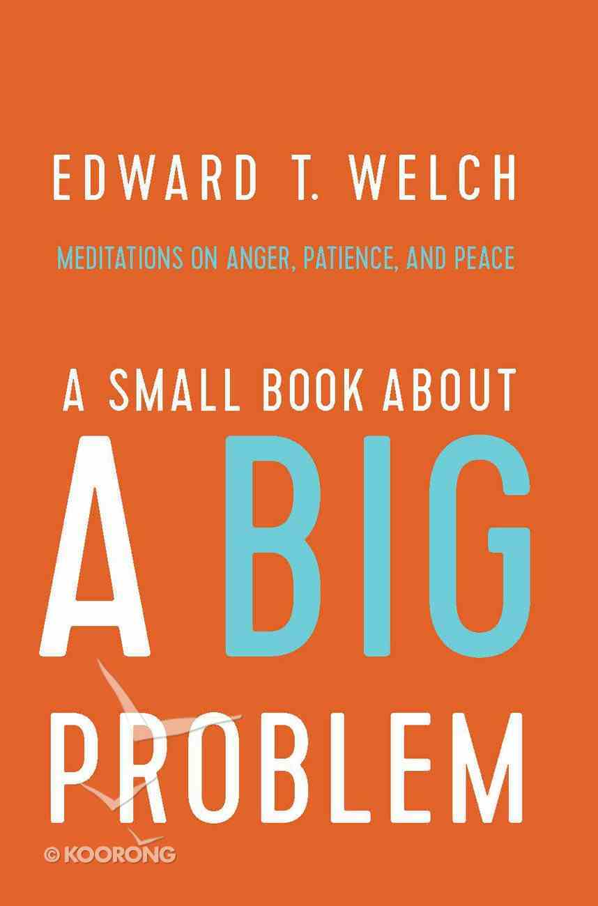 A Small Book About a Big Problem: Meditations on Anger, Patience, and Peace Paperback