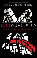 (Un)qualified: How God Uses Broken People To Do Big Things image