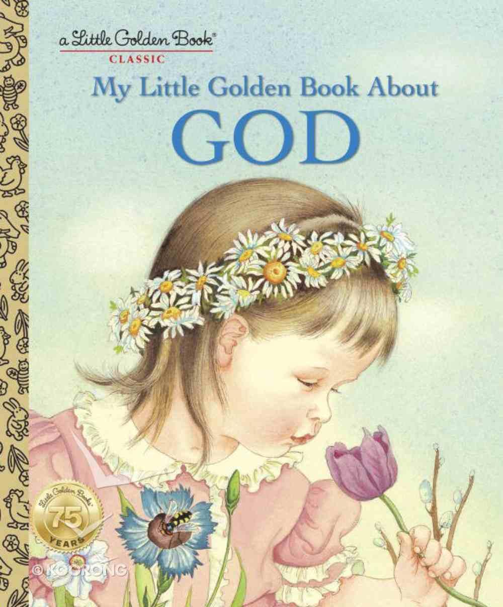 My Little Golden Book About God (Little Golden Book Series) Hardback