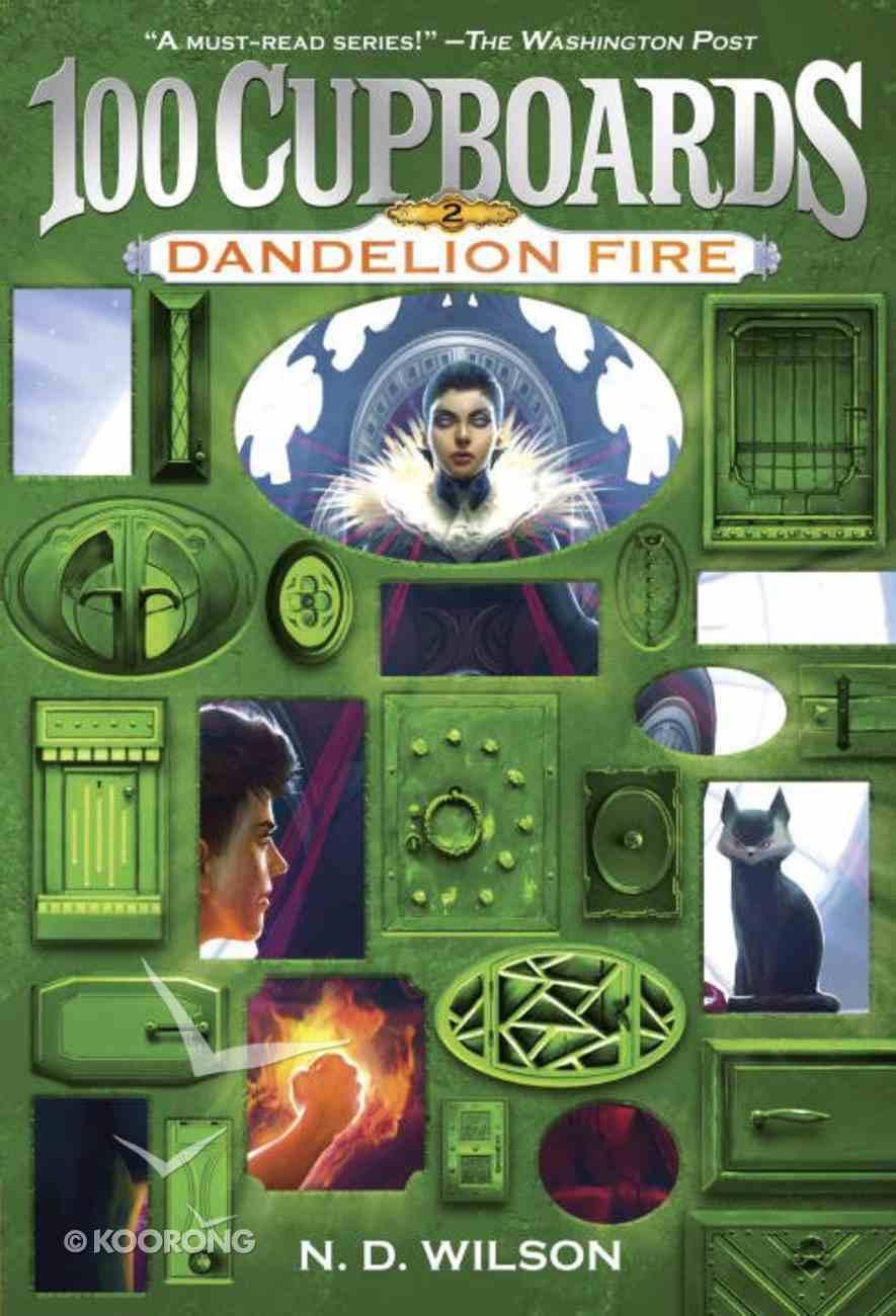 Dandelion Fire (#02 in 100 Cupboards Series) Paperback