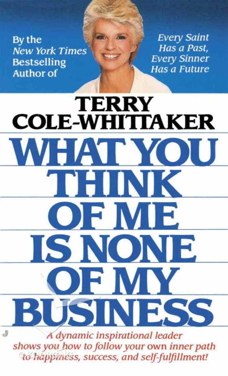 What You Think of Me is None of My Business Paperback