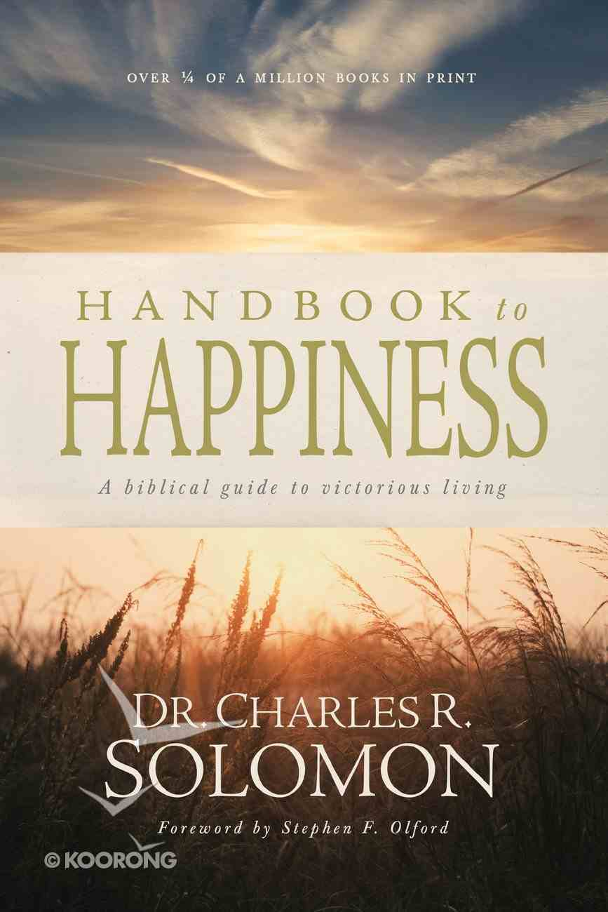 Handbook to Happiness: Biblical Guide to Victorious Living Paperback