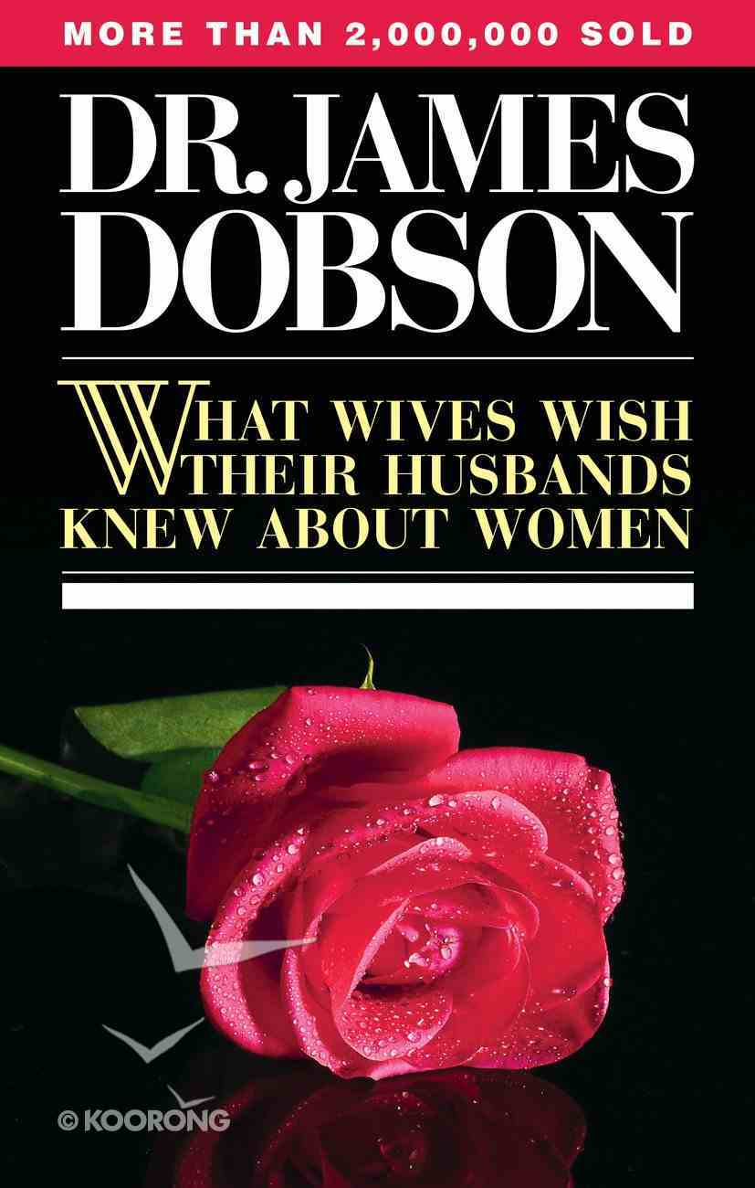 What Wives Wish Their Husbands Knew About Women Paperback