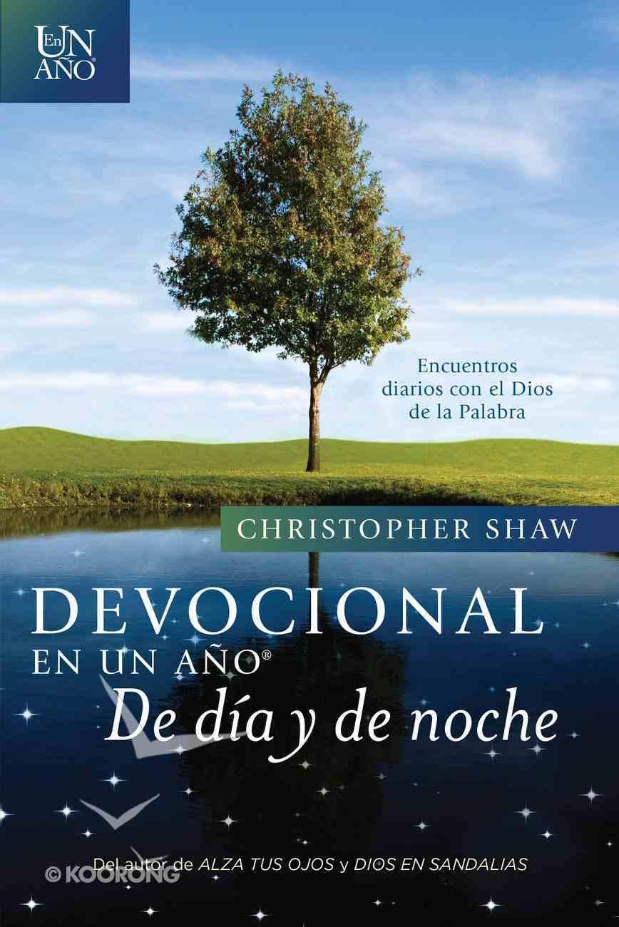 Devocional En Un Ano--De Dia Y De Noche: Encuentros Diarios Con El Dios De La Palabra (One Year Devotional- Day And Night: Daily Encounters With The God Of The Word) Paperback