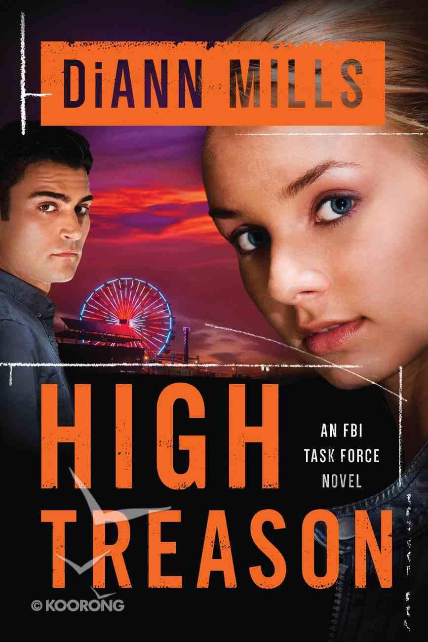 High Treason (#03 in Fbi Task Force Series) Paperback