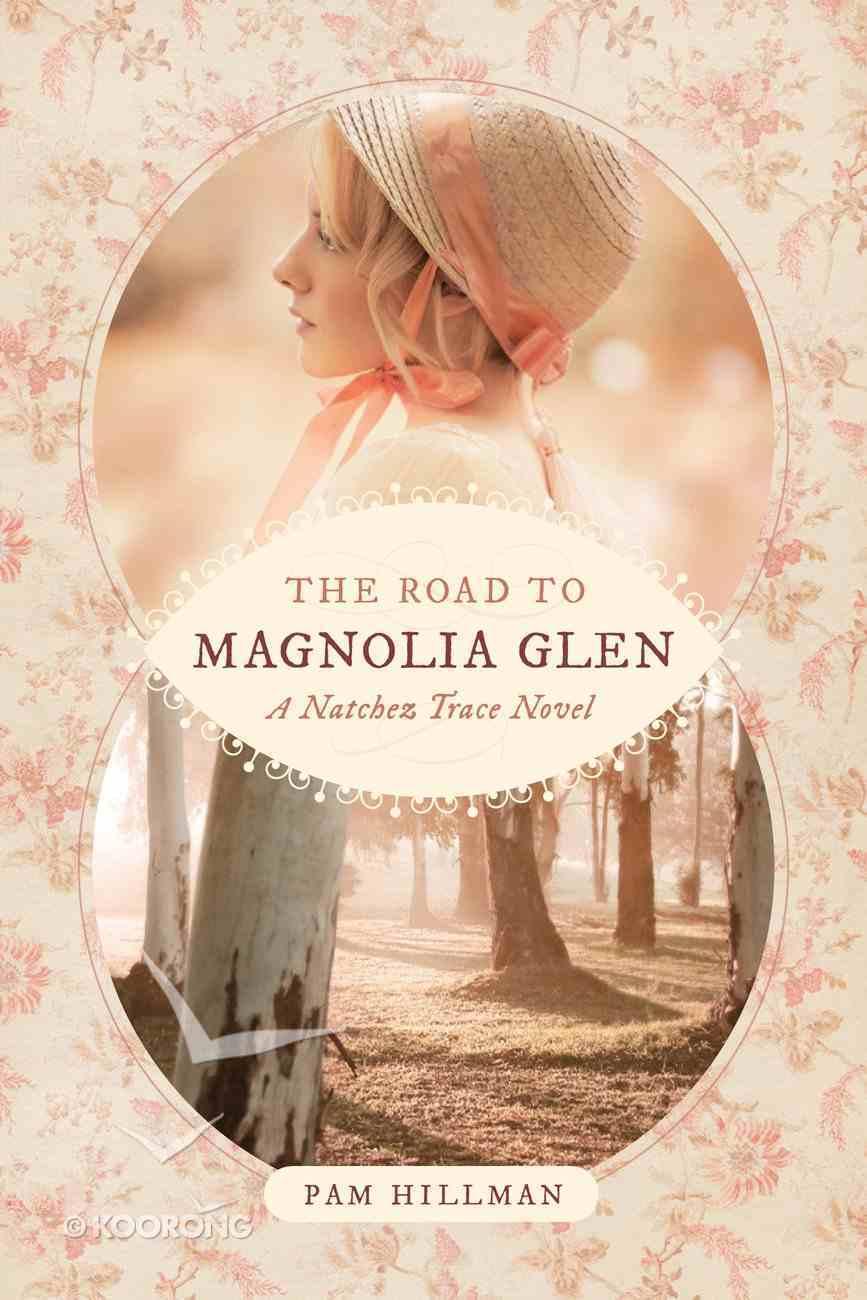 The Road to Magnolia Glen (Natchez Trace Novel Series) Paperback