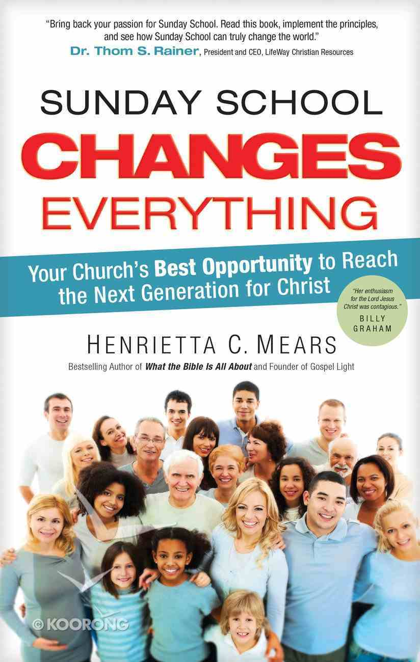 Sunday School Changes Everything (What The Bible Is All About Bible Study Series) Paperback