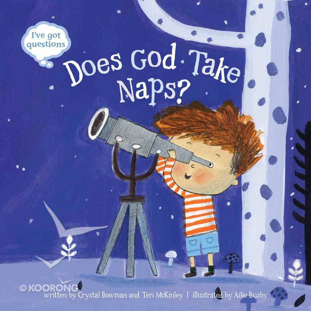 Does God Take Naps?: I've Got Questions Hardback