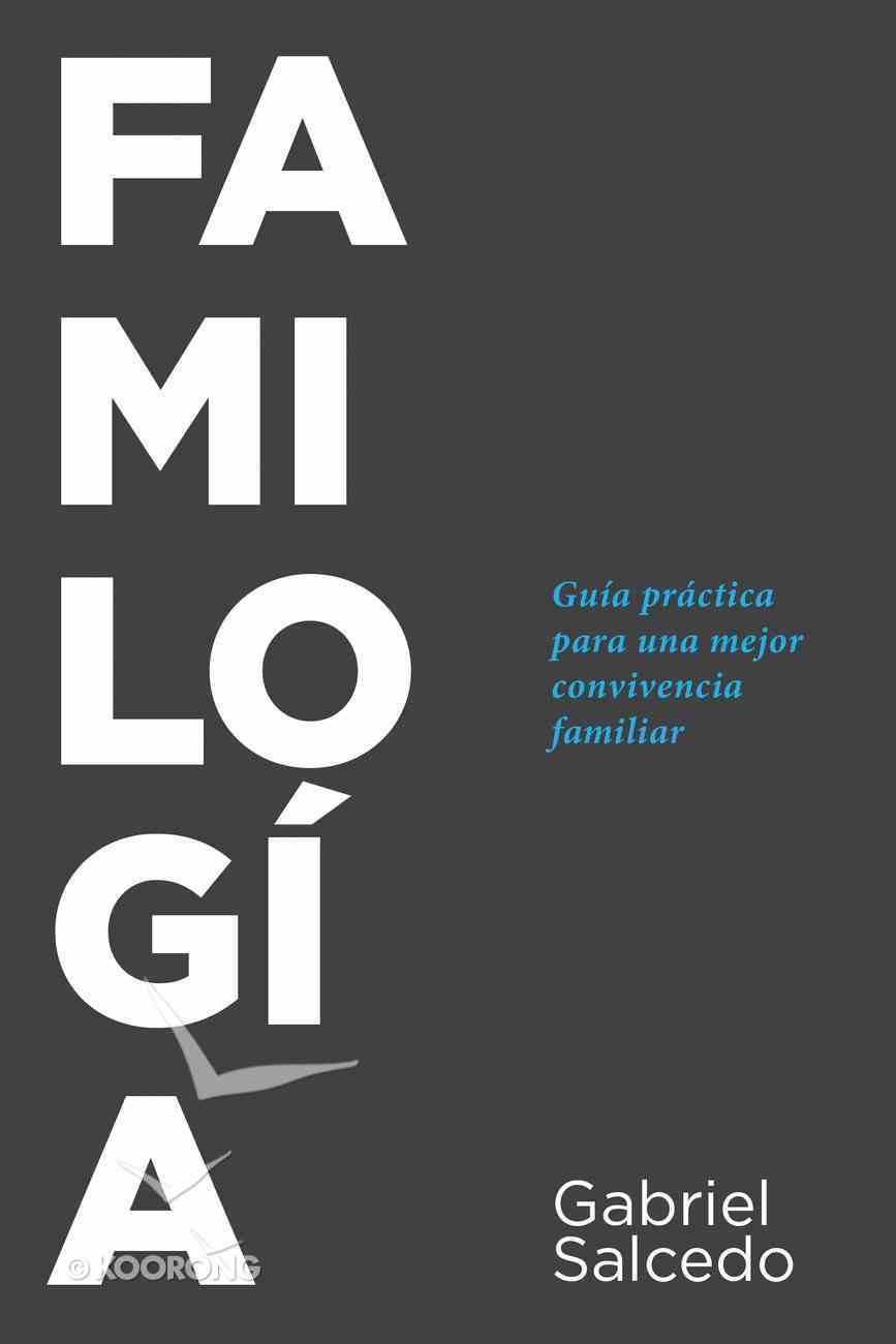 Familoga: Gua Prctica Para Una Mejor Convivencia Familiar Paperback
