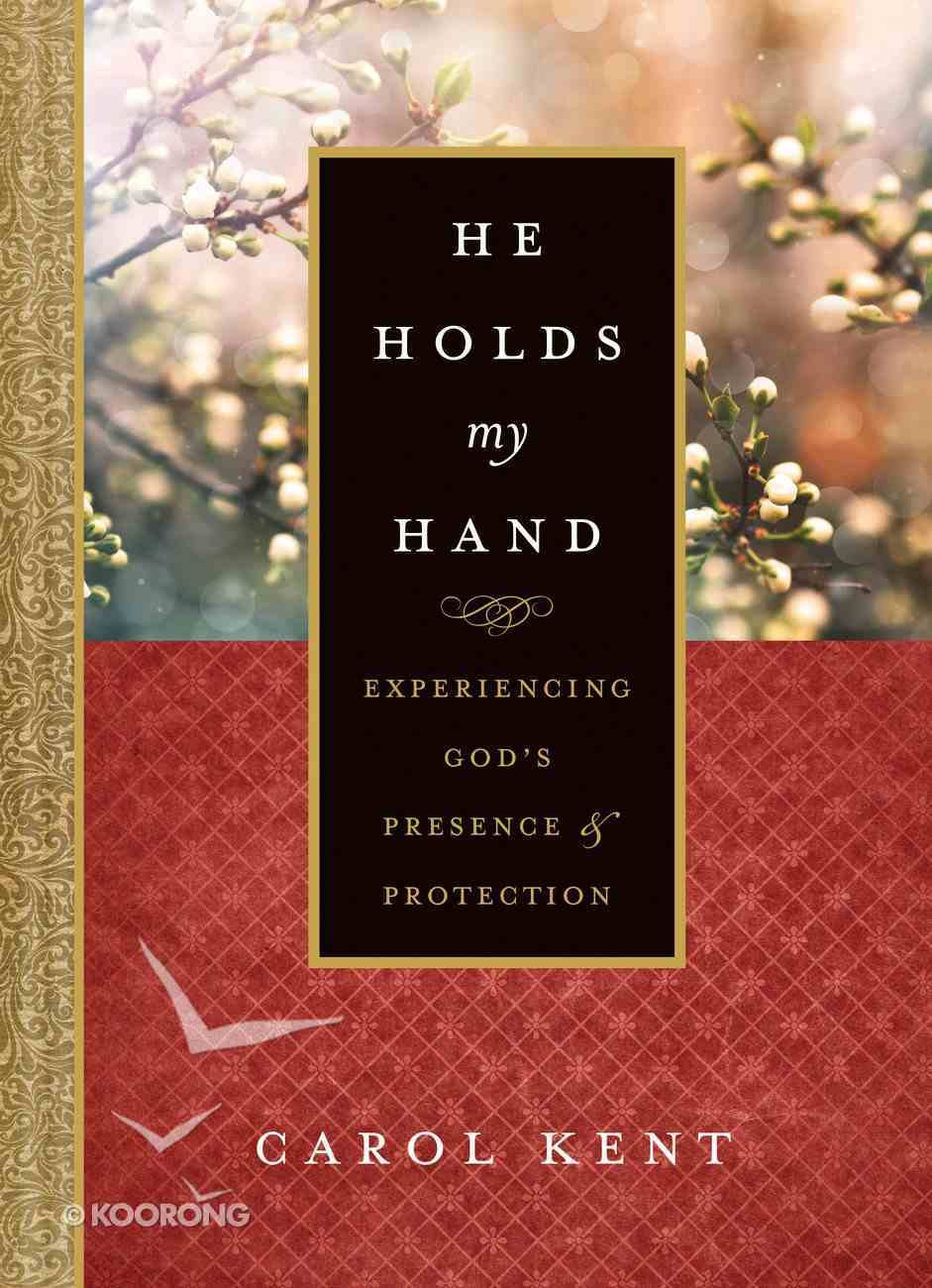 He Holds My Hand: Experiencing God's Presence and Protection Hardback