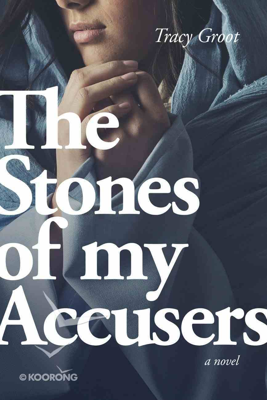 The Stones of My Accusers Paperback
