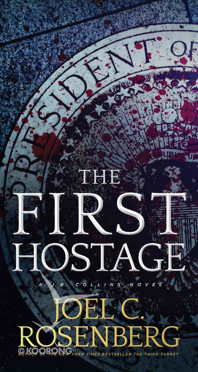 The First Hostage (#02 in J B Collins Series) Mass Market
