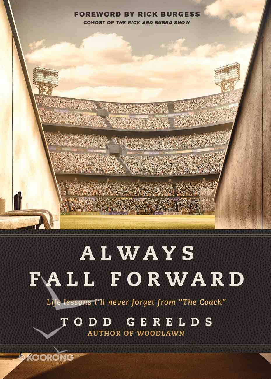 """Always Fall Forward: Life Lessons I'll Never Forget From """"The Coach"""" Hardback"""