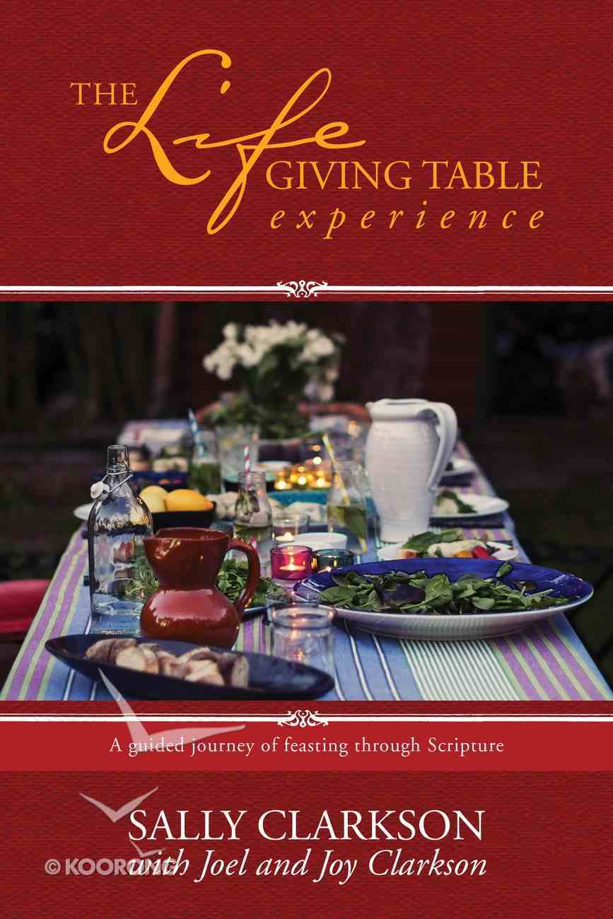 The Lifegiving Table Experience Paperback