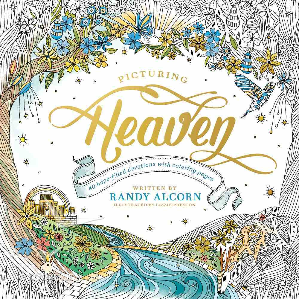 Picturing Heaven: 40 Hope-Filled Devotions With Coloring Pages Paperback