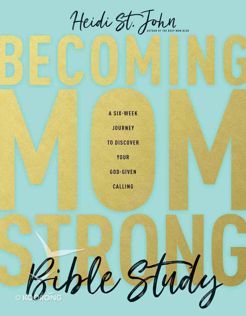 Becoming Momstrong (Bible Study) Paperback