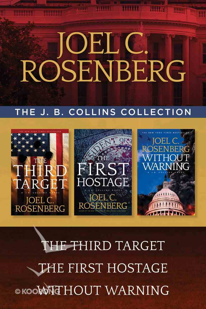 The the Third Target / the First Hostage / Without Warning (J B Collins Series) eBook