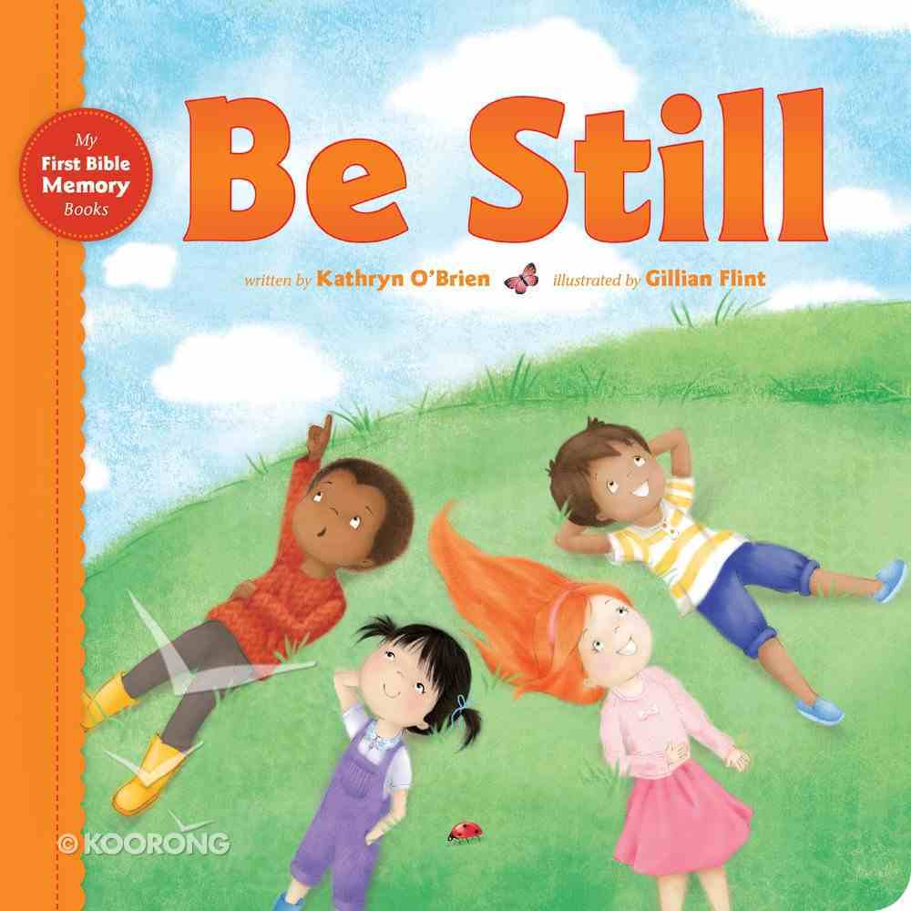 Be Still (My First Bible Memory Books Series) Board Book
