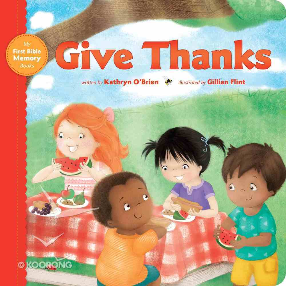 Give Thanks (My First Bible Memory Books Series) Board Book