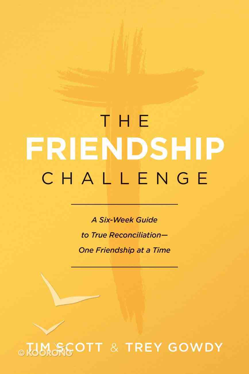The Indivisible Challenge: A Six-Week Guide to True Reconciliation--One Friendship At a Time Paperback
