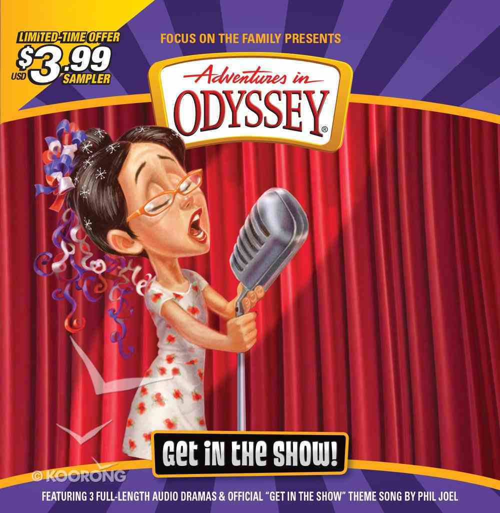 Get in the Show (Adventures In Odyssey Audio Series) CD
