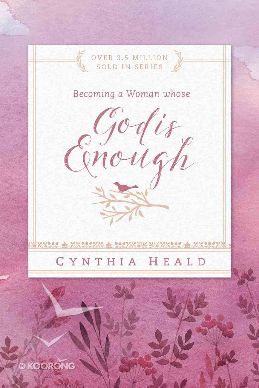 Becoming a Woman Whose God is Enough (Becoming A Woman Bible Studies Series) Paperback