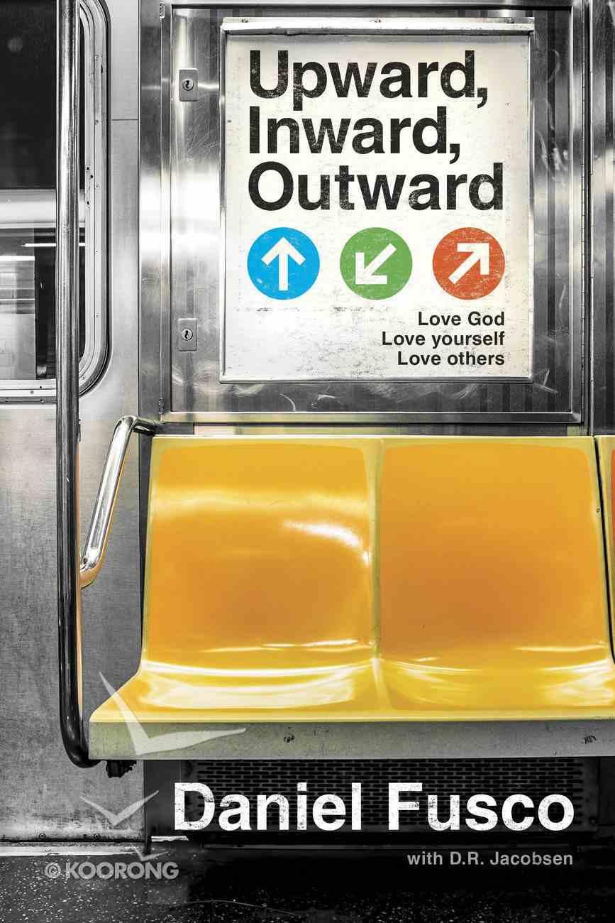 Upward, Inward, Outward Paperback