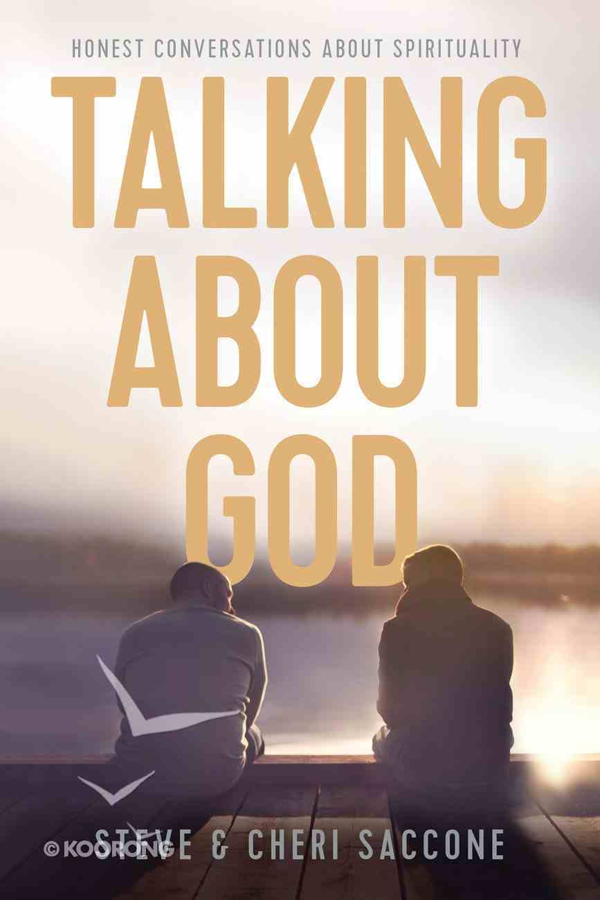 Talking About God: Honest Conversations About Spirituality Paperback