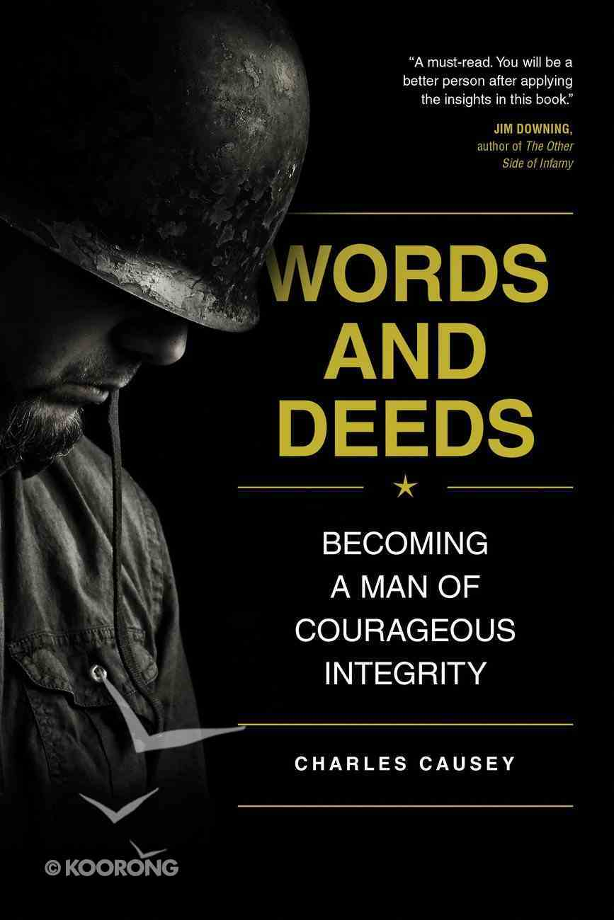 Words and Deeds: Becoming a Man of Courageous Integrity Paperback