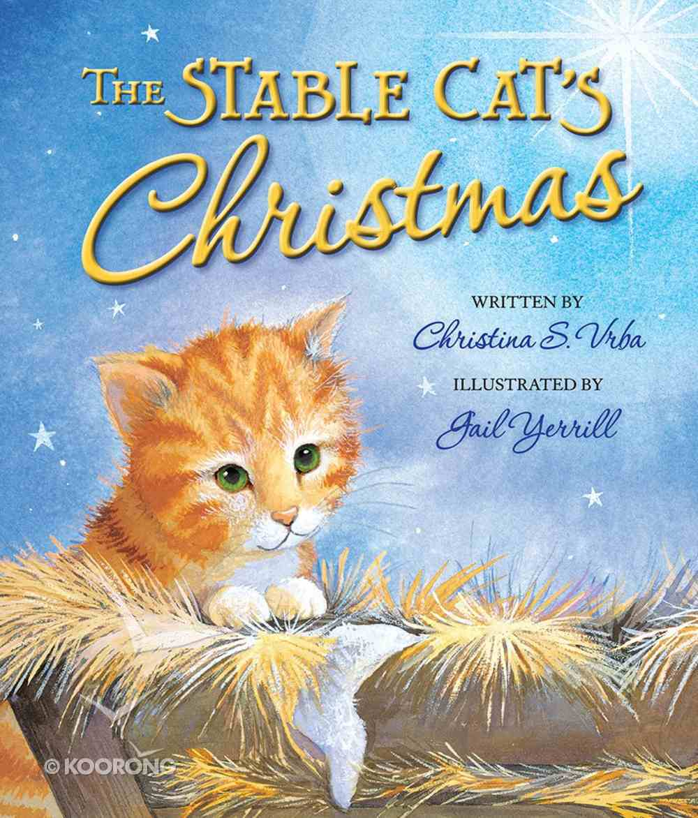 The Stable Cat's Christmas Hardback