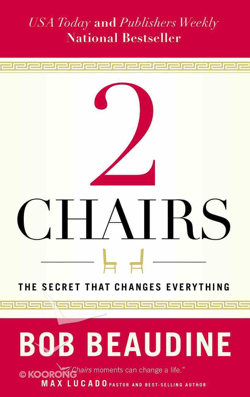 2 Chairs: The Secret That Changes Everything Paperback