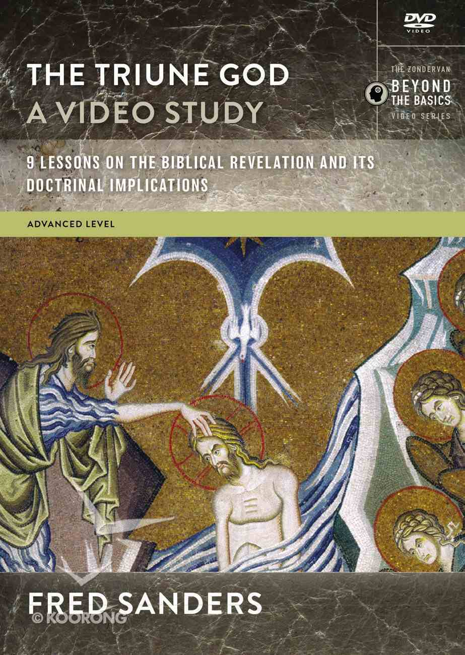 Triune God, the : 16 Lessons on the Biblical Revelation and Its Doctrinal Implications (Video Study) (Zondervan Beyond The Basics Video Series) DVD