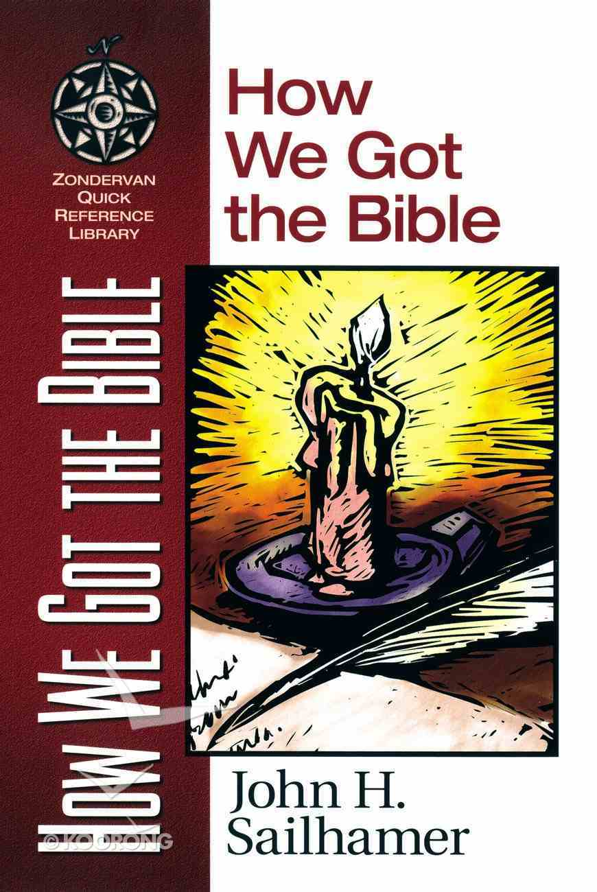 How We Got the Bible (Zondervan Quick Reference Library Series) Paperback