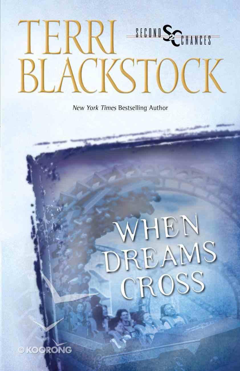 When Dreams Cross (Second Chances Series) Paperback