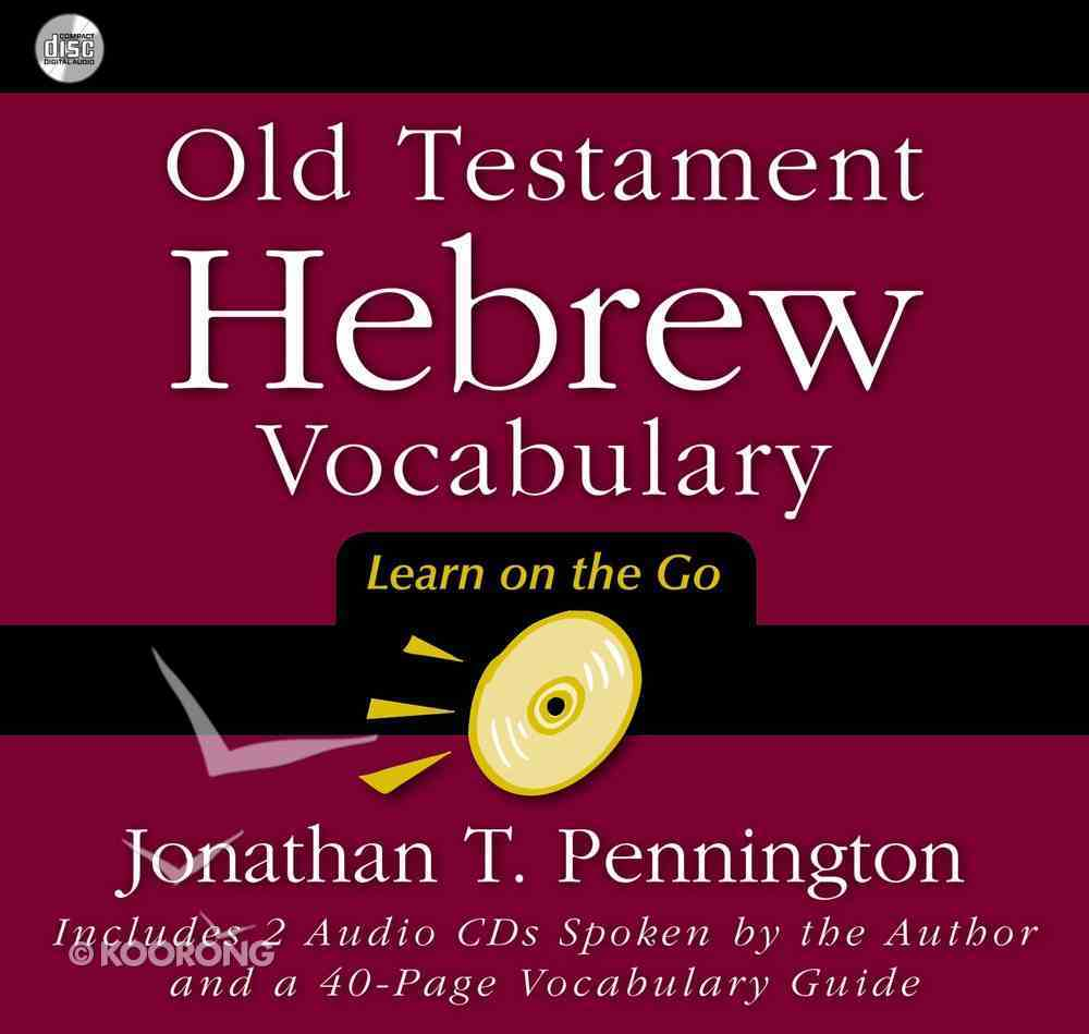 Old Testament Hebrew Vocabulary: Learn on the Go CD