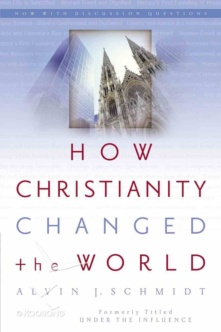 How Christianity Changed the World Paperback