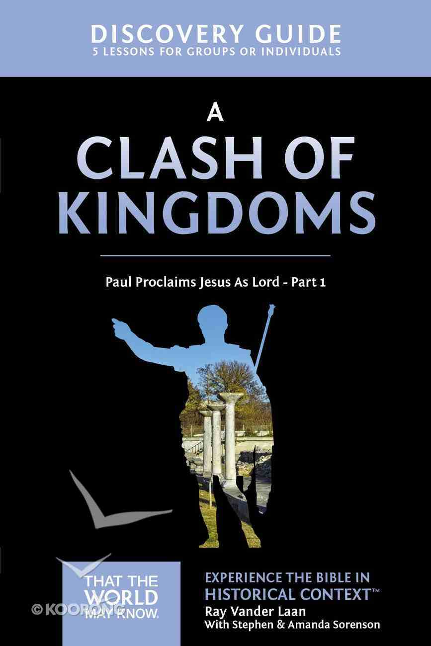 A Clash of Kingdoms (Discovery Guide) (#15 in That The World May Know Series) Paperback