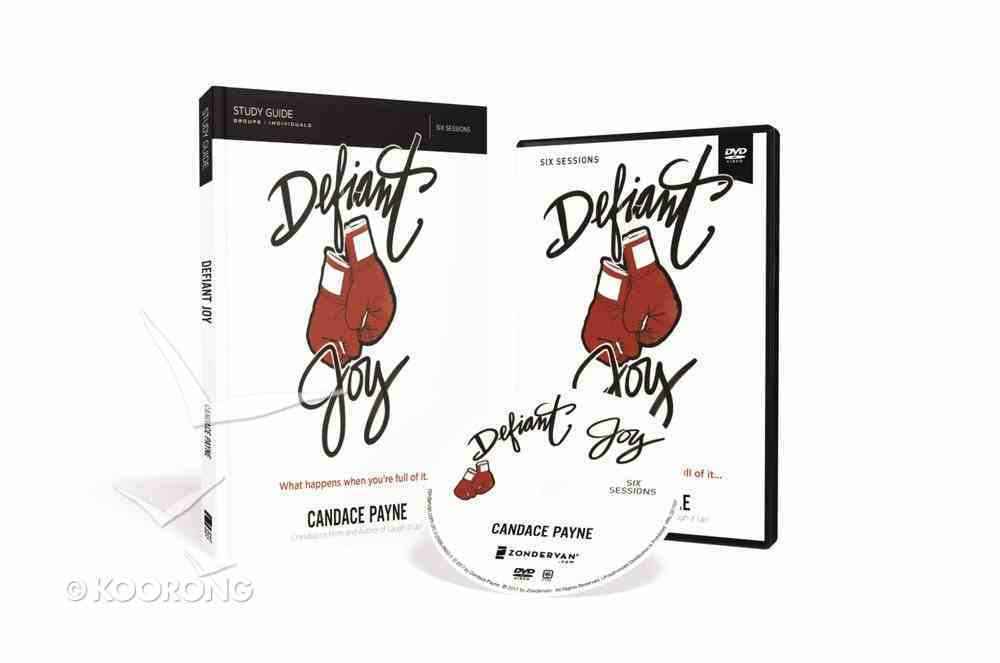 Defiant Joy: What Happens When You're Full of It (Study Guide With Dvd) Pack