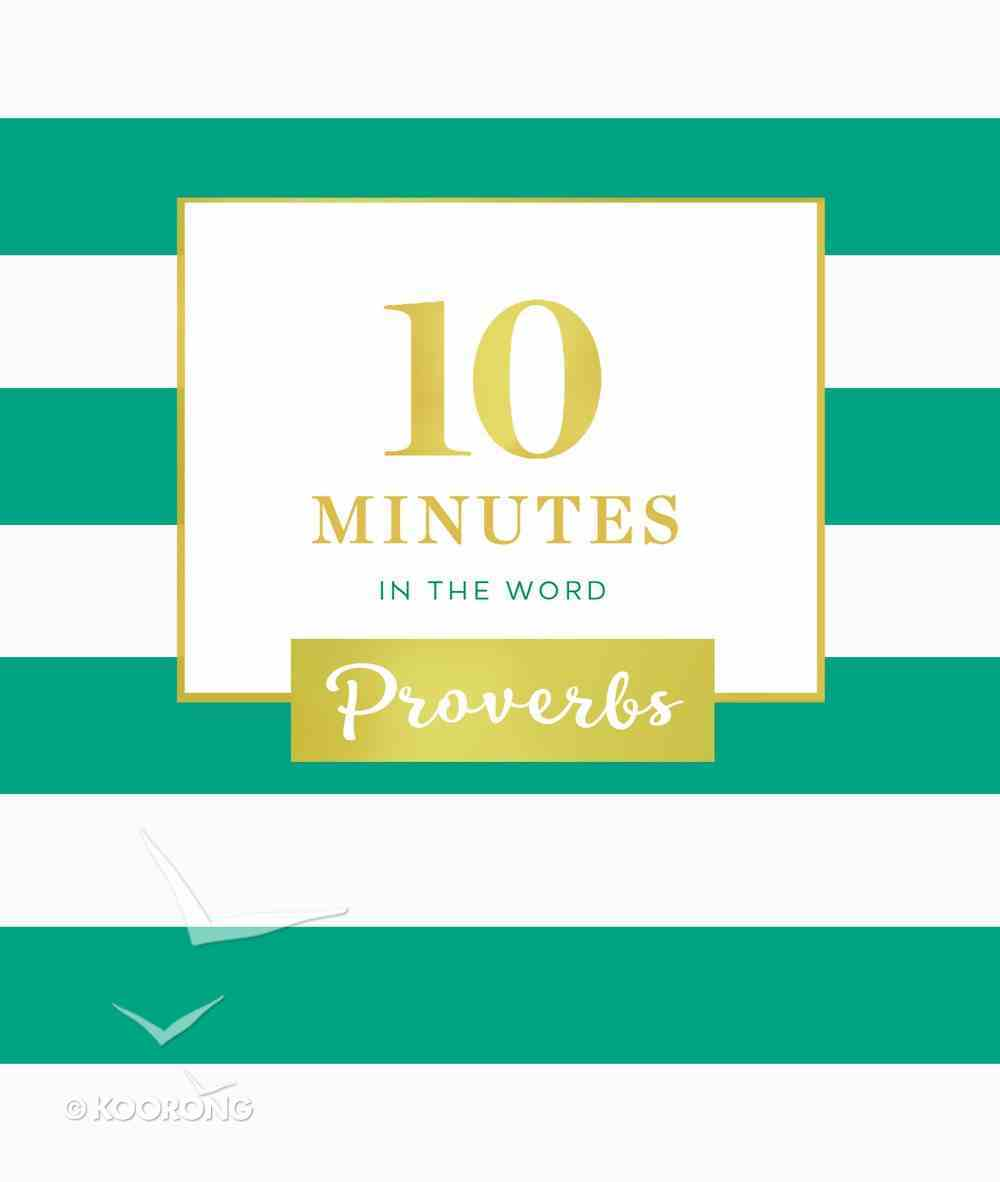 Proverbs (10 Minutes In The Word Series) Hardback