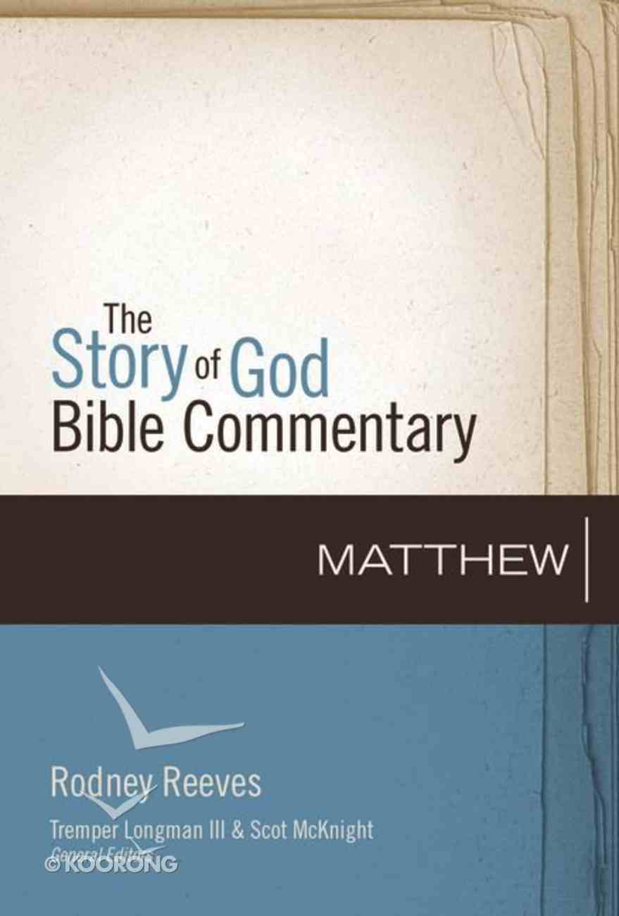 Matthew (The Story Of God Bible Commentary Series) Hardback