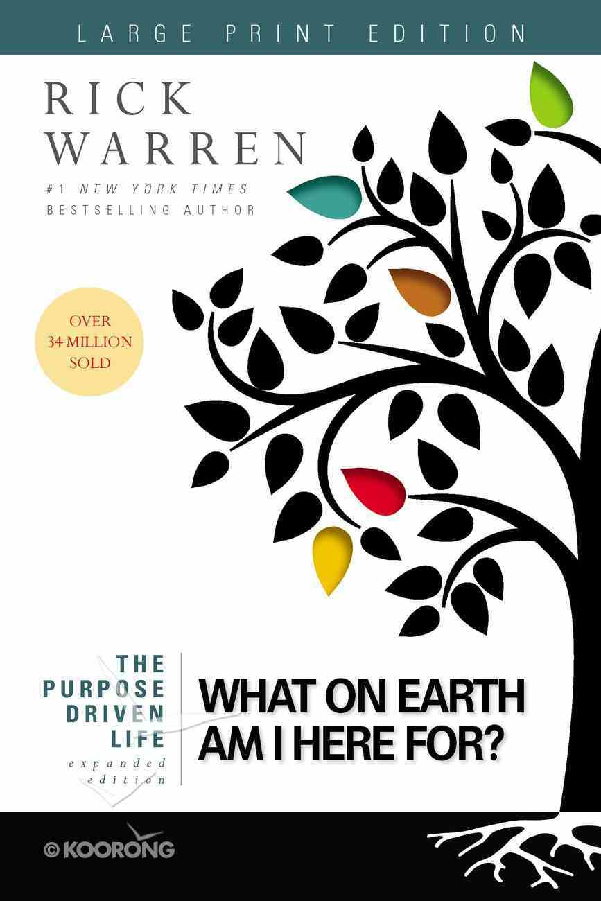 What on Earth Am I Here For? (Large Print) (The Purpose Driven Life Series) Paperback